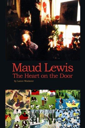 Maud Lewis The Heart on the Door (Maud Lewis The Heart On The Door)