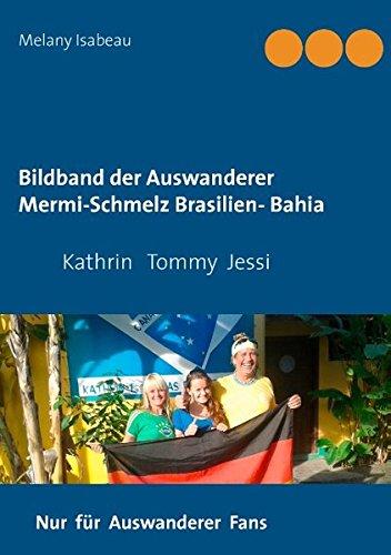 Bildband Der Auswanderer Mermi-Schmelz Brasilien- Bahia