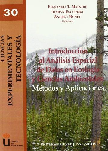 Descargar Libro Introducción Al Análisis Espacial De Datos En Ecología Y Ciencias Ambientales: Métodos De Aplicación Fernando Tomás Maestre Gil