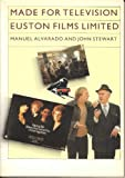Made for Television : Euston Films Limited, Alvarado, Manuel and Stewart, John, 0423013106