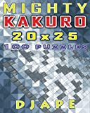 Mighty Kakuro: 100 puzzles 20x25