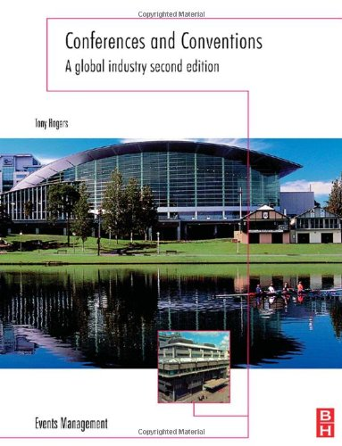 Conferences and Conventions, Second Edition: A global industry (Events Management)