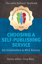 Choosing A Self Publishing Service 2015: The Alliance of Independent Authors Guide