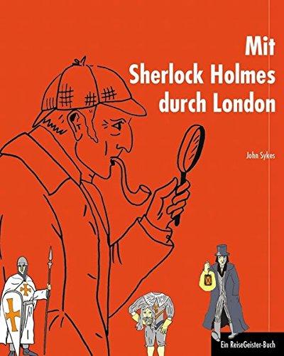 Mit Sherlock Holmes durch London: Ein ReiseGeister-Buch