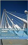 Problemas resueltos de Física y Química: OPOSICIONES AL CUERPO DE PROFESORES DE ENSEÑANZA SECUNDARIA (Spanish Edition)