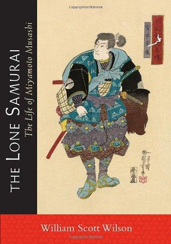 [The Lone Samurai: The Life of Miyamoto Musashi] (Samurai Life)