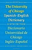 The University of Chicago Spanish-English Dictionary, Sixth Edition: Diccionario Universidad de Chicago Inglés-Español, Sexta Edición