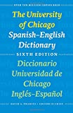 The University of Chicago Spanish-English Dictionary / Diccionario Universidad de Chicago Ingles-Espanol