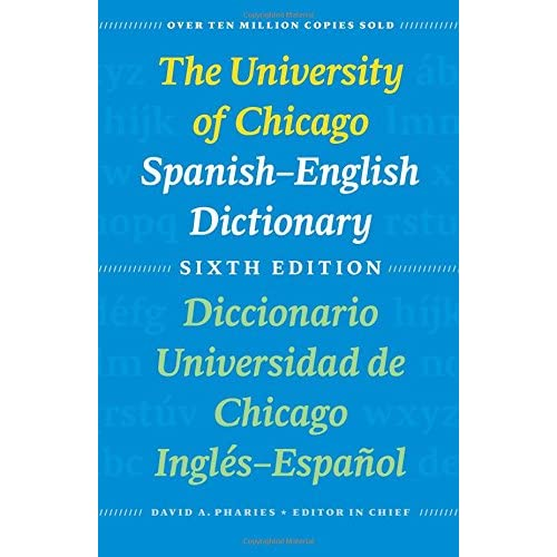 The University of Chicago Spanish-English Dictionary, Sixth Edition: Diccionario Universidad de Chicago