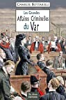 Var Grandes Affaires Criminelles par Bottarelli