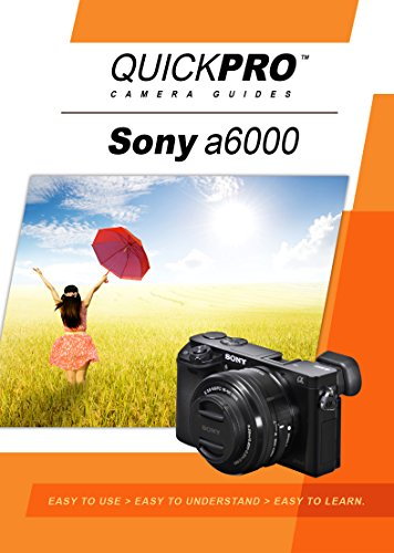 Quickpro Guides Camera - Sony A6000 Instructional DVD by QuickPro Camera Guides