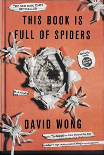 This Book Is Full of Spiders: Seriously, Dude, Dont Touch It
