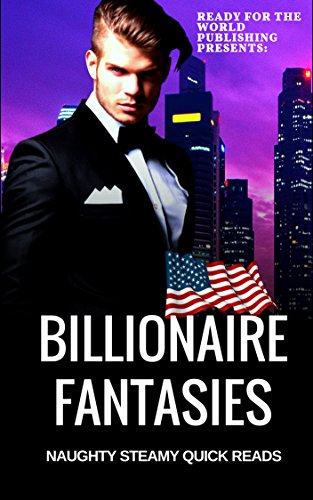 Books : Billionaire Fantasies: Naughty Steamy Quick Reads