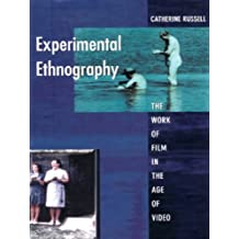 Experimental Ethnography: The Work of Film in the Age of Video