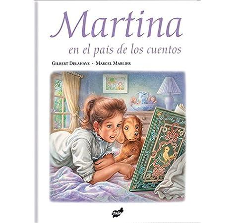 Martina En El País De Los Cuentos: Amazon.es: Delahaye, Gilbert, Marlier, Marcel, Castany Prado, Gloria: Libros