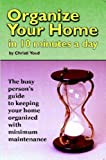 Organize Your Home in 10 Minutes a Day, Christi Youd, 0615151272