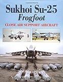 Sukhoi Su-25 Frogfoot, Yefim Gordon and Alan Dawes, 1840373539