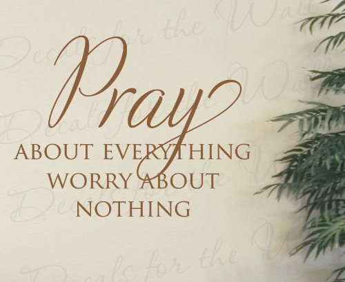 Pray About Everything Worry About Nothing - Faith Religious God Christian Prayer Confidence Miracle Trials - Wall Decal Lettering Art - Vinyl Quote Sticker Decoration - Mural Graphic Decor Saying ()