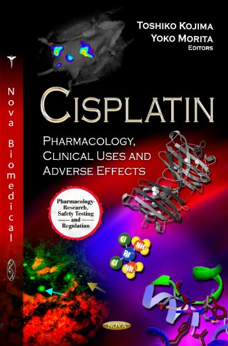 Cisplatin: Pharmacology, Clinical Uses and Adverse Effects (Pharmacology - Research, Safety Testing and Regulation: Cancer Etiology, Diagnosis and Treatments)