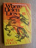 Where Helen Lies, Rae Foley, 0396073115
