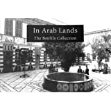 In Arab Lands: The Bonfils Collection of the University of Pennsylvania Museum
