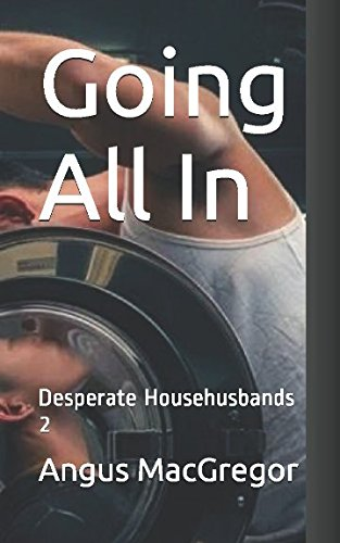 Download Going All In: Desperate Househusbands 2 pdf epub