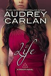 Life (A Trinity Novel Book 4)