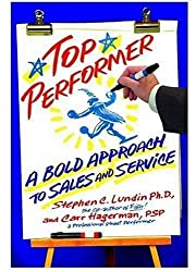 Top Performer: A PROVEN WAY TO DRAMTICALLY BOOST YOUR SALES AND YOURSELF