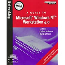 A Guide to Microsoft NT Workstation 4.0 (Microsoft certified professional approved study guide) by Ed Tittel (1998-04-12)