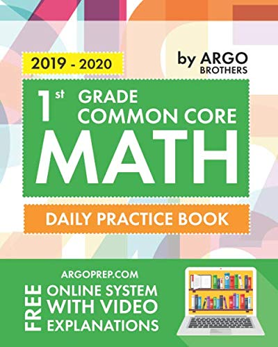 1st Grade Common Core Math: Daily Practice Workbook  | 1000+ Practice Questions and Video Explanations | Argo Brothers (Daily Math Practice Grade 1)