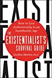 Download The Existentialist's Survival Guide: How to Live Authentically in an Inauthentic Age in PDF ePUB Free Online