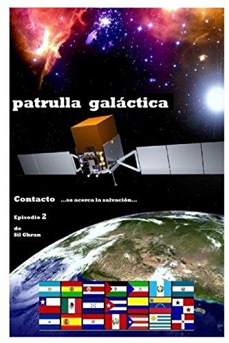 Contacto: ...se acerca la salvacion... (PATRULLA GALACTICA) (Spanish Edition) [Sil Ghran] (Tapa Blanda)