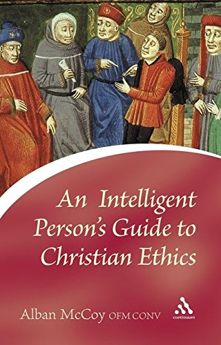 An Intelligent Person's Guide to Christian Ethics (Continuum Icons) pdf