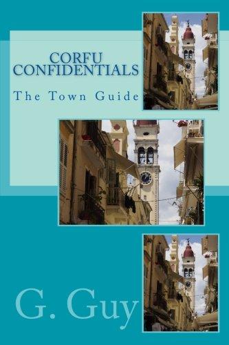 Corfu Confidentials: The Town Guide (Volume 2)