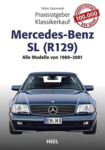 Praxisratgeber Klassikerkauf Mercedes-Benz R 129: Alle Modelle von 1989 bis 2001