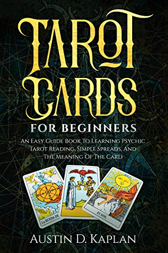 Best Halloween Austin (Tarot Cards For Beginners: An Easy Guide Book To Learning Psychic Tarot Reading, Simple Spreads, And The Meaning Of The)