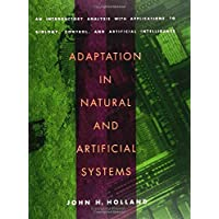 Adaptation in Natural and Artificial Systems: an Introductory Analysis with Applications to Biology Control and Artificial Intelligence