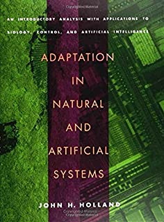 Genetic algorithms in search optimization and machine learning adaptation in natural and artificial systems an introductory analysis with applications to biology control fandeluxe Image collections