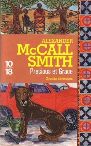 Precious et Grace (17) Poche – 7 septembre 2017 Alexander McCALL SMITH Élisabeth KERN 10 X 18 2264071206