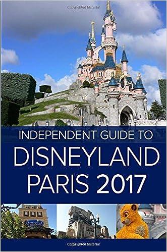 Disneyland Paris Karte 2018.The Independent Guide To Disneyland Paris 2017 Travel Guide