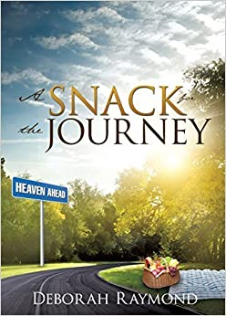 A Snack for the Journey by Deborah Raymond (2015-12-22)