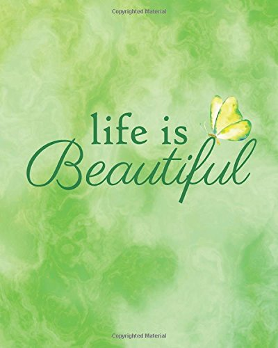 "Download Life is beautiful: Inspirational Quote Journal Wide Ruled College Lined Composition   Notebook For 132 Pages of 8""x10"" Lined Paper Journal (Positive ... quote lined notebook Series) (Volume 11) ebook"