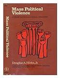 Mass Political Violence, Hibbs, 0471386006