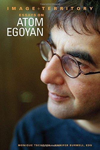 Image and Territory: Essays on Atom Egoyan (Film and Media Studies) PDF