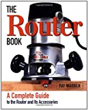 The Router Book, Pat Warner, 1561584231