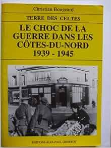 Le choc de la guerre dans les Cotes-du-Nord: 1939-1945