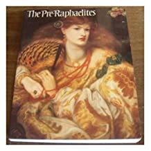 The Pre-Raphaelites 1984: A Catalogue for the Tate Exhibition