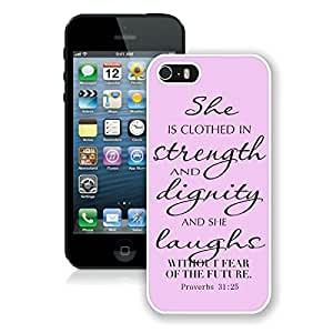 Awesome Iphone 5s Case Soft Silicone TPU White Cover for Apple Iphone 5 Bible Quote Proverbs 31 25 She is clothed in strength and dignity and she laughts without fear of the future