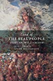 Land of the Seal People, Williamson, Duncan, 1841588806