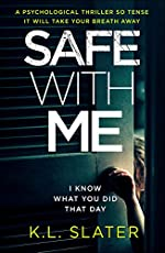Safe With Me: A psychological thriller so tense it will take your breath away